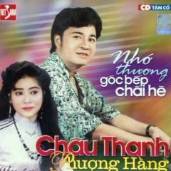 Nhớ Thương Góc Bếp Chái Hè (Tân Cổ) - Châu Thanh, Phượng Hằng