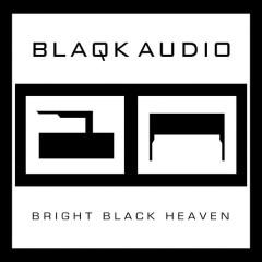 Bright Black Heaven