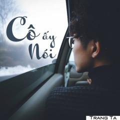 Cô Ấy Nói (Single) - Trang Tạ