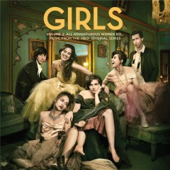 Girls Volume 2: All Adventurous Women Do... Music From The HBO® Original Series - Various Artists