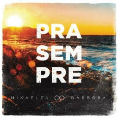 Pra Sempre(Single) - Mikaélen Barbosa