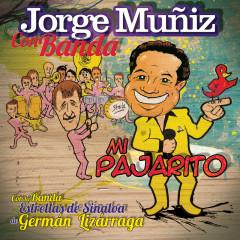 Mi Pajarito - Jorge Munĩz, Banda Estrellas de Sinaloa de Germán Lizárraga