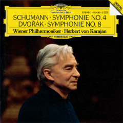 Schumann: Symphony No.4 In D Minor, Op.120 / Dvorak: Symphony No. 8 In G Major, Op. 88 - Wiener Philharmoniker, Herbert von Karajan