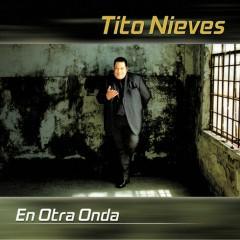 En Otra Onda - Tito Nieves