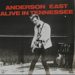 Alive In Tennessee (Live) - Anderson East