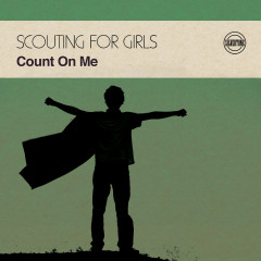 Count on Me - Scouting For Girls