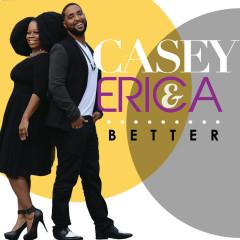 Better - Casey & Erica