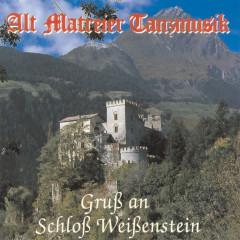 Gruß an Schloß Weißenstein - Alt Matreier Tanzmusik