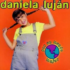 Por un mundo mejor - Daniela Luján
