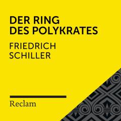 Schiller: Der Ring des Polykrates (Reclam Hörbuch) - Reclam Hörbücher, Sebastian Dunkelberg, Friedrich Schiller