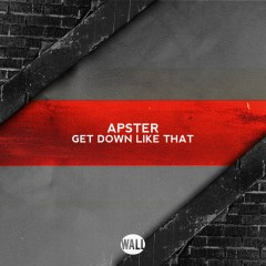 Get Down Like That - Apster