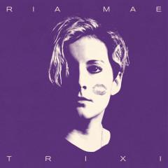 Trixi - Ria Mae