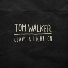 Leave a Light On - Tom Walker