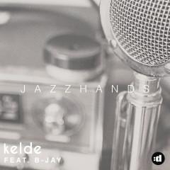 Jazzhands - Kelde, B-Jay