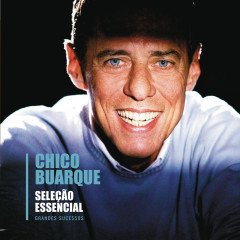 Seleção Essencial - Grandes Sucessos - Chico Buarque