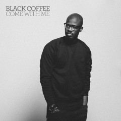 Come With Me - Black Coffee,Mque