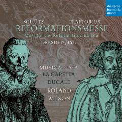 Praetorius & Schütz: Reformationsmesse Dresden 1617 - Musica Fiata