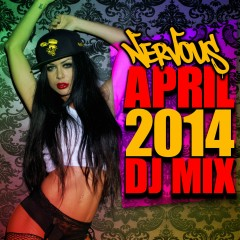 Nervous April 2014 DJ Mix - Various Artists