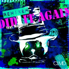 Did It Again (Remix EP) - CLMD,Nocando
