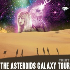 Fruit - The Asteroids Galaxy Tour