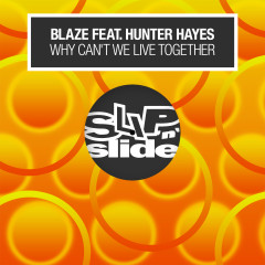 Why Can't We Live Together (feat. Hunter Hayes) - Blaze, Hunter Hayes