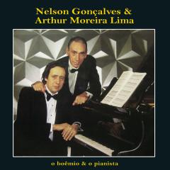 O Boêmio & o Pianista - Nelson Gonçalves, Arthur Moreira Lima