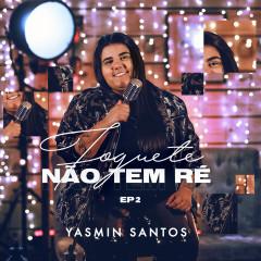 Foguete Não Tem Ré - EP 2 - Yasmin Santos