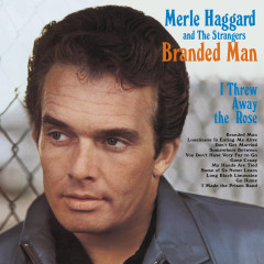 I'm A Lonesome Fugitive/ Branded Man - Merle Haggard