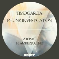 Atomic - Timo Garcia, Phunk Investigation