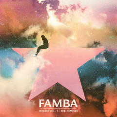 Wishes Vol. 1 - The Remixes - Famba