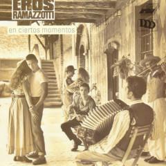 En Ciertos Momentos - Eros Ramazzotti