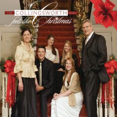 Feels Like Christmas - The Collingsworth Family