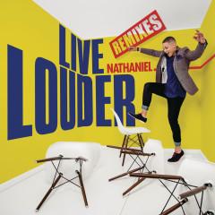 Live Louder (Remixes) - Nathaniel