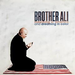 Mourning In America And Dreaming In Color [Instrumental Version] - Brother Ali