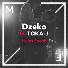 Heart Speak (feat. TOKA-J) - Dzeko, TOKA-J