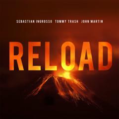 Reload (Remixes) - Sebastian Ingrosso, Tommy Trash, John Martin