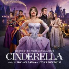 Cinderella (Score from the Amazon Original Movie) - Mychael Danna, Jessica Rose Weiss