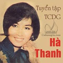 Tuyển Tập TCGD Hà Thanh (Cải Lương)