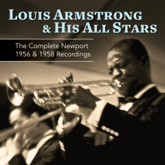 The Complete Newport 1956 & 1958 Recordings - Louis Armstrong & His All Stars