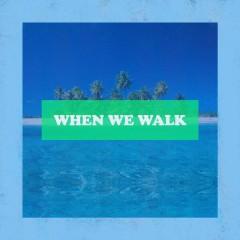 When We Walk - Qwala