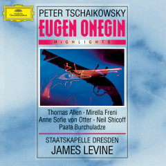 Tchaikovsky: Eugen Onegin - Highlights - Anne Sofie von Otter, Mirella Freni, Sir Thomas Allen, Paata Burchuladze, Neil Shicoff