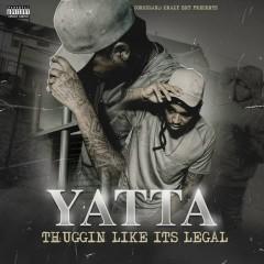 Thuggin Like Its Legal - Yatta
