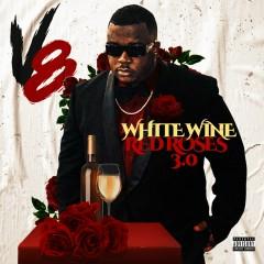 White Wine & Red Roses 3.0 - V8