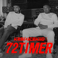 72 Timer - Kesi, ICEKIID