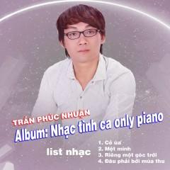 Nhạc Tình Ca Only Piano (EP) - Trần Phúc Nhuận