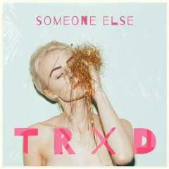 Someone Else - TRXD