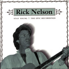 Stay Young: The Epic Recordings - Rick Nelson