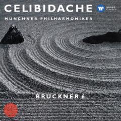 Bruckner: Symphony No. 6 (Live at Philharmonie am Gasteig, Munich, 1991) - Sergiu Celibidache