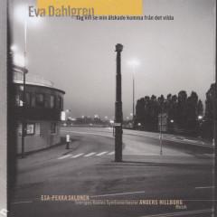 Jag vill se min älskade komma från det vilda - Eva Dahlgren