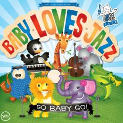 Go Baby Go - Baby Loves Jazz, Steven Bernstein